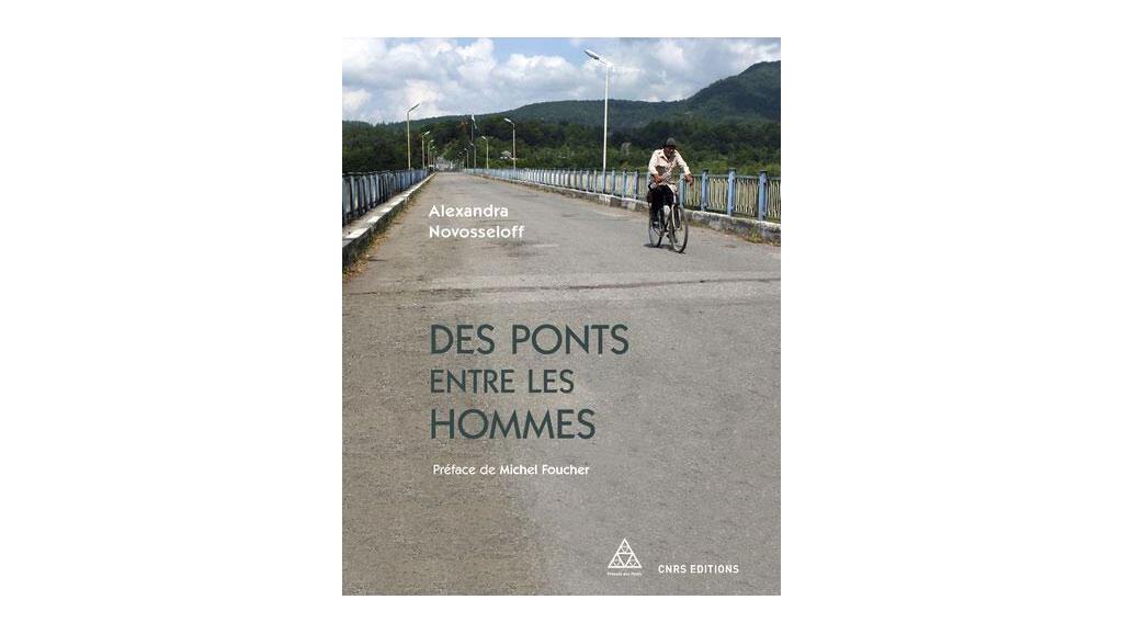 «Des ponts entre les hommes», d'Alexandra Novosseloff.
