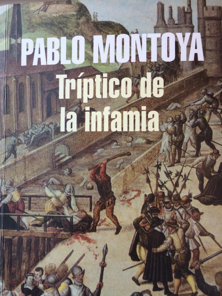 'Tríptico de la infamia' de Pablo Montoya, novela ganadora del premio Rómulo Gallegos 2015.