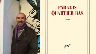 L'écrivain Antoine Audouard, pour son nouveau roman «Paradis Quartier Bas».