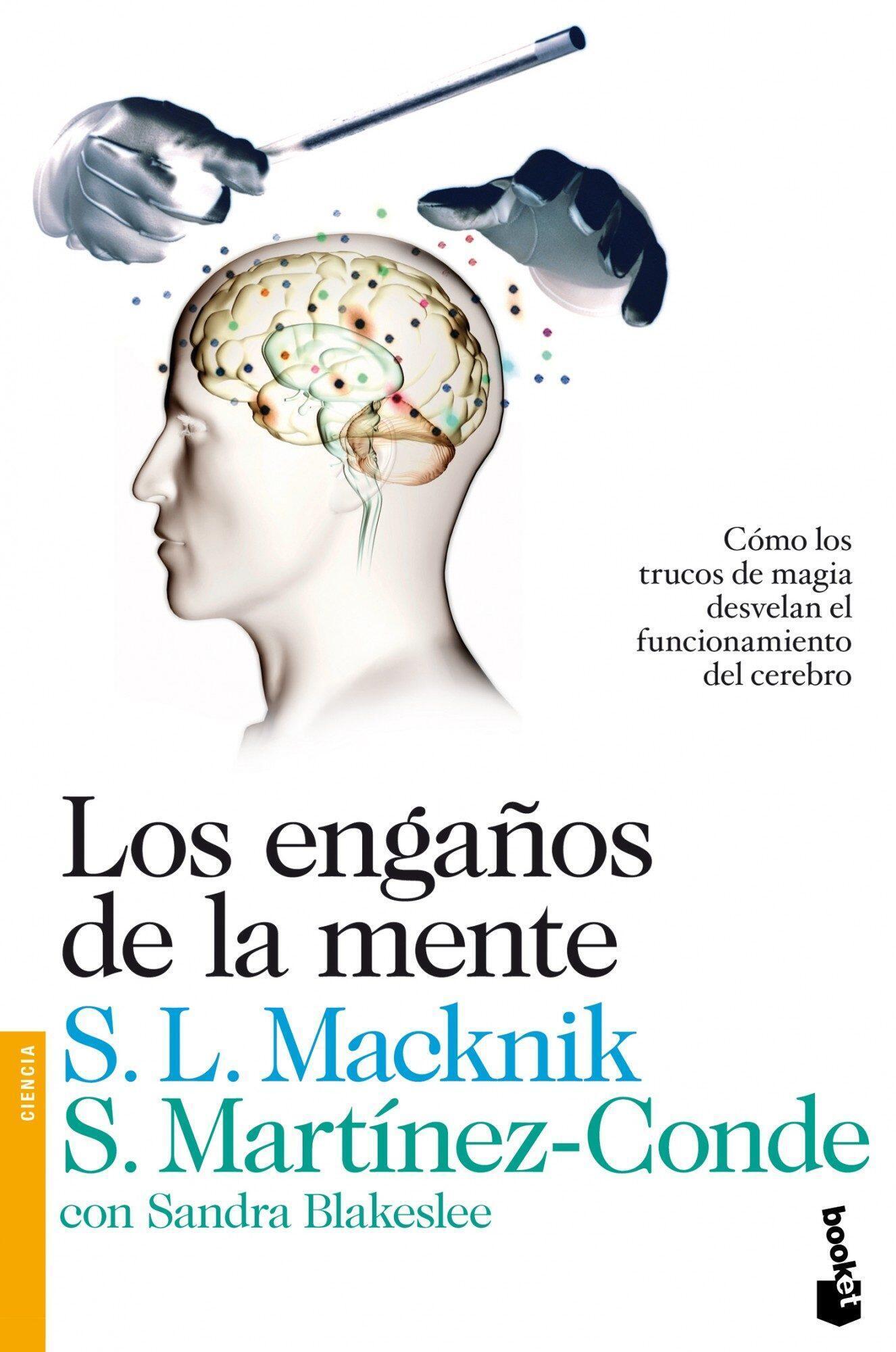 Carátula de 'Los engaños de la mente' de Susana Martínez-Conde y Stephen L. Macknik