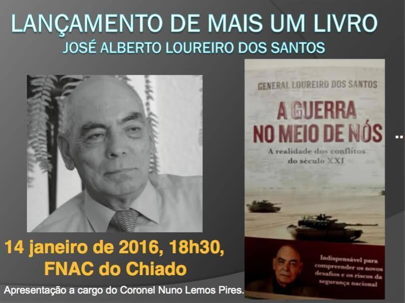 A Guerra no meio de Nós, novo livro do General português, Loureiro dos Santos, lançado dia 14 de janeiro, em Lisboa