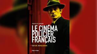 Couverture - Le cinéma policier français - Alain Delon - Jean Ollé-Laprune