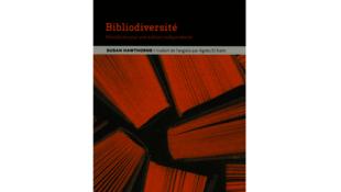 «Bibliodiversité: manifeste pour une édition indépendante» de Susan Hawthorne et traduit par Agnès E Kaim est paru début 2016.