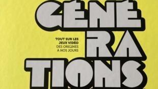 Régis Monterrin publie le livre «Générations jeux vidéo» qui retrace l'histoire du jeu vidéo.
