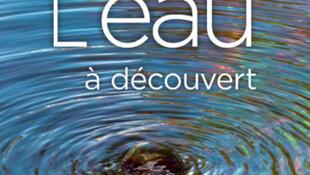 Couverture de l'ouvrage «L'eau à découvert».