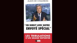 """""""En direct avec notre envoyé spécial"""", d'Alain de Chalvron."""