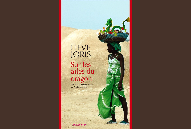 « Sur les ailes du dragon » de Lieve Joris, paru aux Editions Actes Sud.