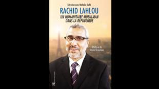 «Rachid Lahlou, un humanitaire musulman dans la République»