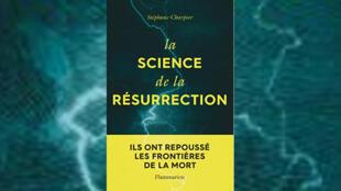 La science de la résurrection, de Stéphane Charpier.