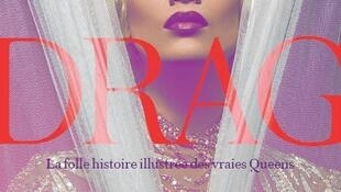 Cover for the French version of the book Drag the Complete story, by Simon Doonan, featuring Kurtis Dam-Mikkelsen alias Miss Fame