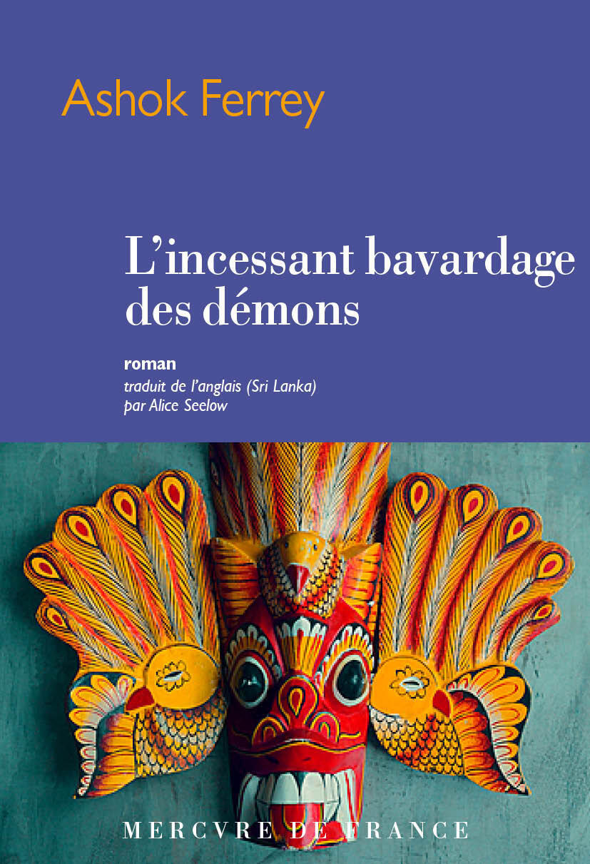 « L'Incessant bavardage des démons » est le premier roman d'un auteur srilankais traduit en français.