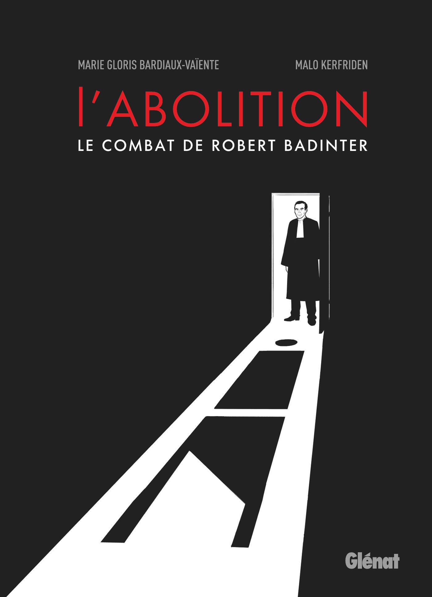 Couverture de la BD «L'abolition le combat de Robert Badinter», de Marie-Gloris Bardiaux-Vaiente et Malo Kerfriden.