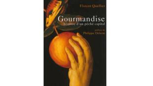 """Couverture du Livre """"Gourmandise, histoire d'un péché capital"""" de Florent  Quellier"""