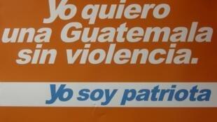 «Je veux un Guatemala sans violence, je vote patriote», dit un des slogans du parti favori.