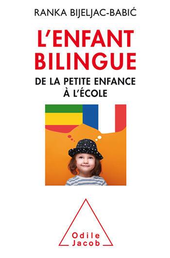 «L'enfant bilingue, de la petite enfance à l'école», de Ranka Bijeljac-Babic.