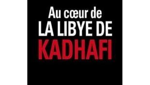 Patrick Haimzadeh, Au coeur de la Libye de Kadhafi