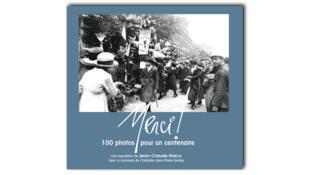 Un livre consacré à l'exposition de photographies «Merci ! 100 photos pour un centenaire» a été édité par l'ECPAD.