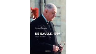 Couverture du livre «De Gaulle 1969, l'autre révolution», d'Arnaud Teyssier.