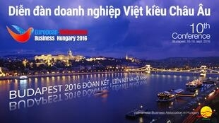 Diễn đàn Doanh nghiệp Việt Kiều Châu Âu, Budapest, Hungary, 17-18/09/2016.