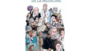 «L'incroyable histoire de la médecine», aux éditions les Arènes BD.