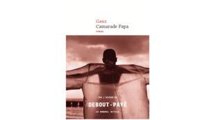 Couverture du livre «Camarade Papa» de l'écrivain ivoirien Gauz.