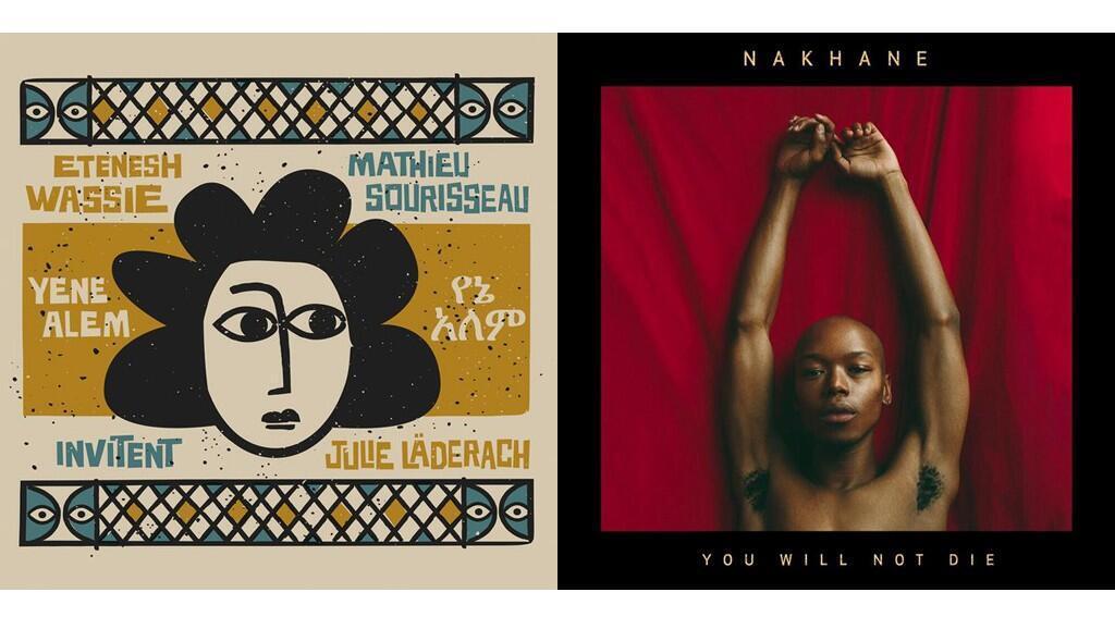 Couverture des albums de Etenesh Wassié & Mathieu Sourisseau «Yene Alem» et Nakhane «You will not die».