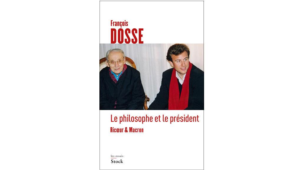 «Le philosophe et le président, Ricoeur et Macron», de François Dosse.