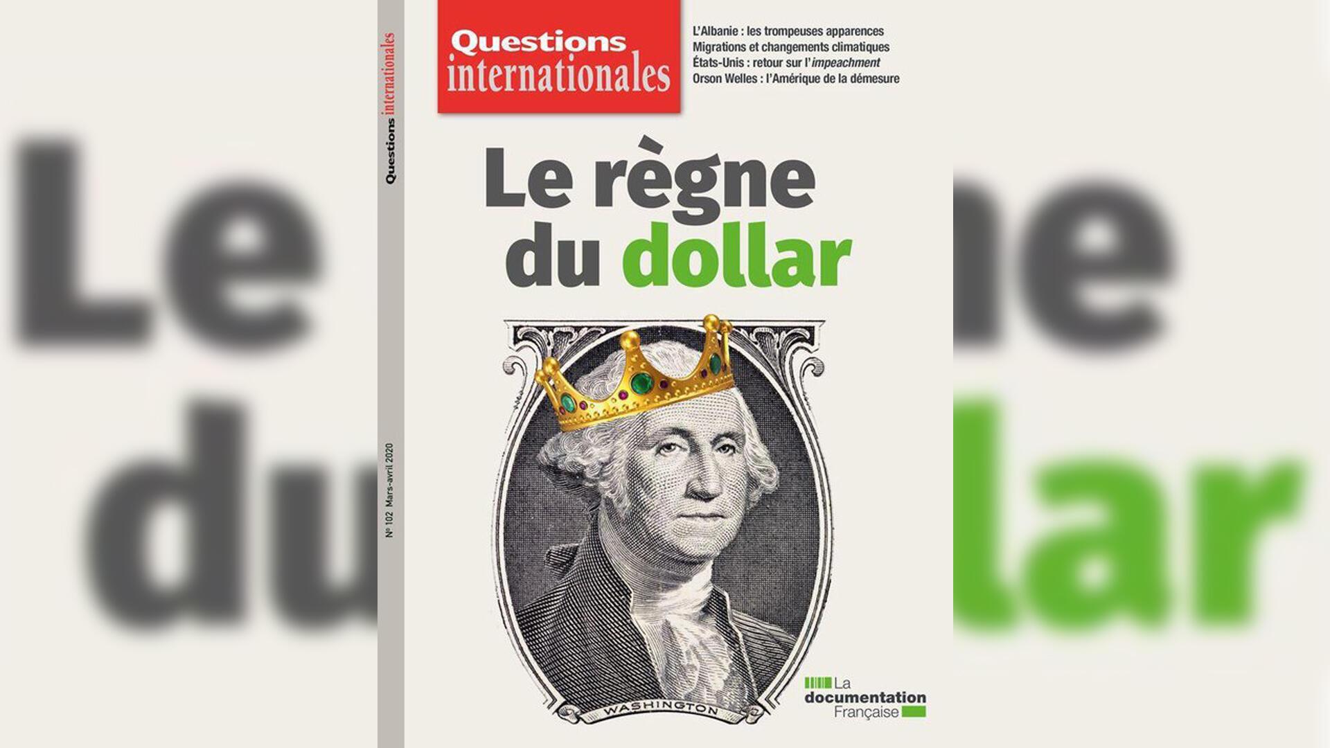 Questions internationales «Le règne du dollar».