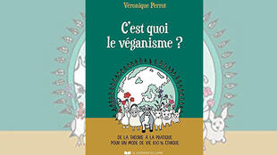 Couveture du livre «C'est quoi le véganisme - De la théorie à la pratique pour un mode de vie 100 % éthique» de Véronique Perrot.