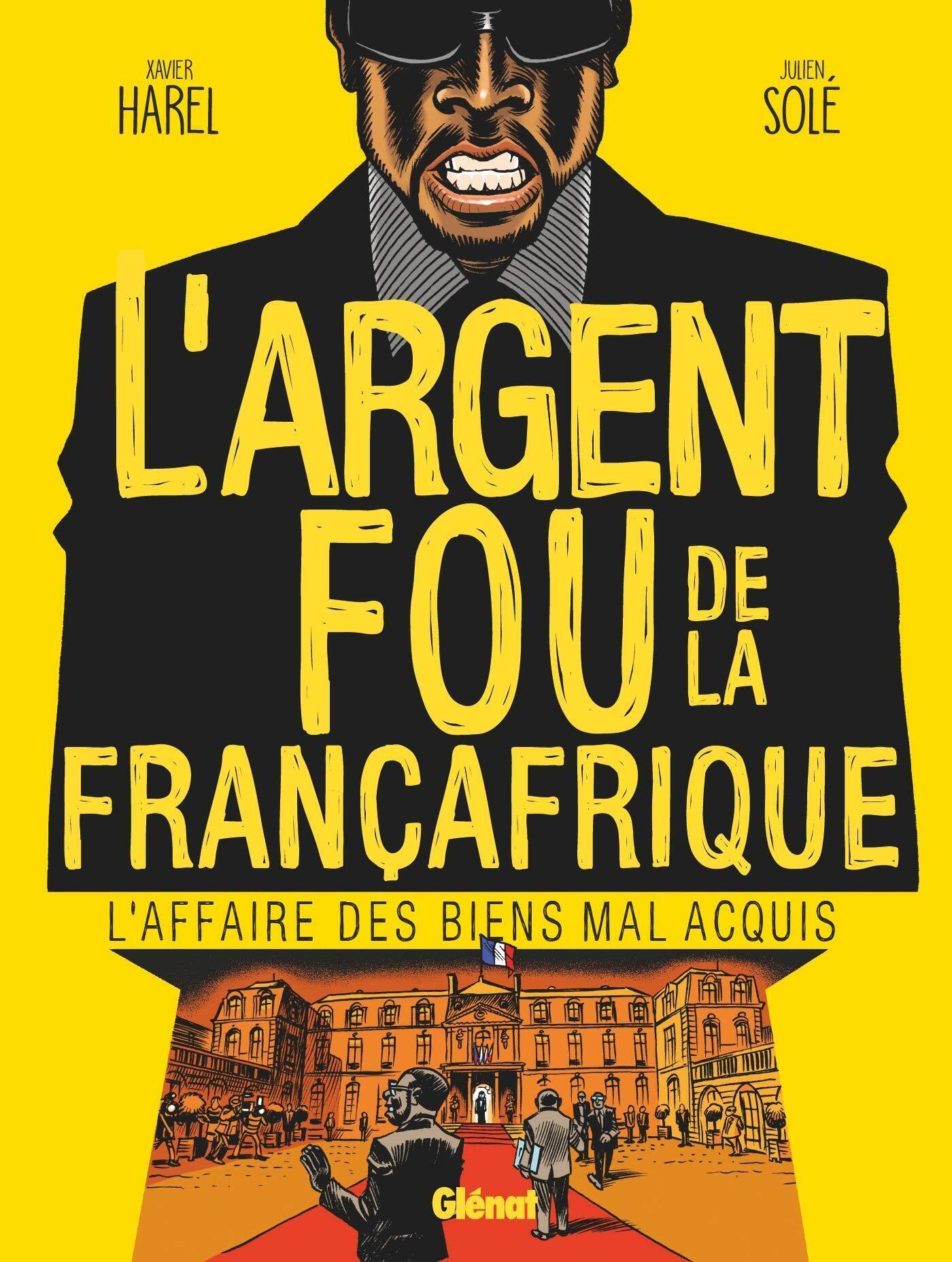 «L'Argent fou de la Françafrique» aux Editions Glénat.