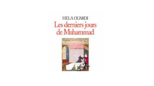 «Les derniers jours de Muhammad», de Hela Ouardi.