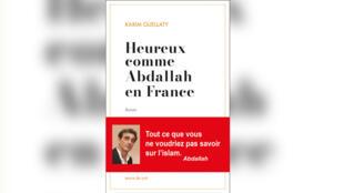 «Heureux comme Abdallah en France», par Karim Guellaty