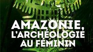 Amazonie-l-archeologie-au-feminin