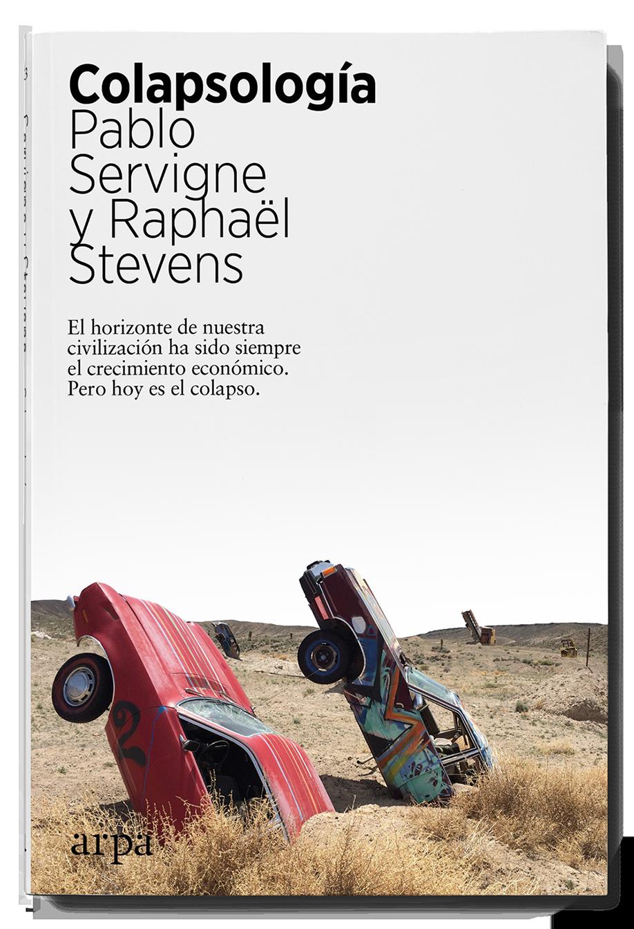 Colapsología, de Pablo Servigne y Raphaël Stevens, sale el 16 de septiembre en español gracias a Arpa Editores.