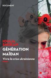 Обложка книги Юлии Шукан «Поколение Майдан»