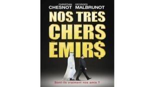 « Nos très chers émirs. Sont-ils vraiment nos amis ? », de Christian Chesnot et Georges Malbrunot, aux éditions Michel Lafon.