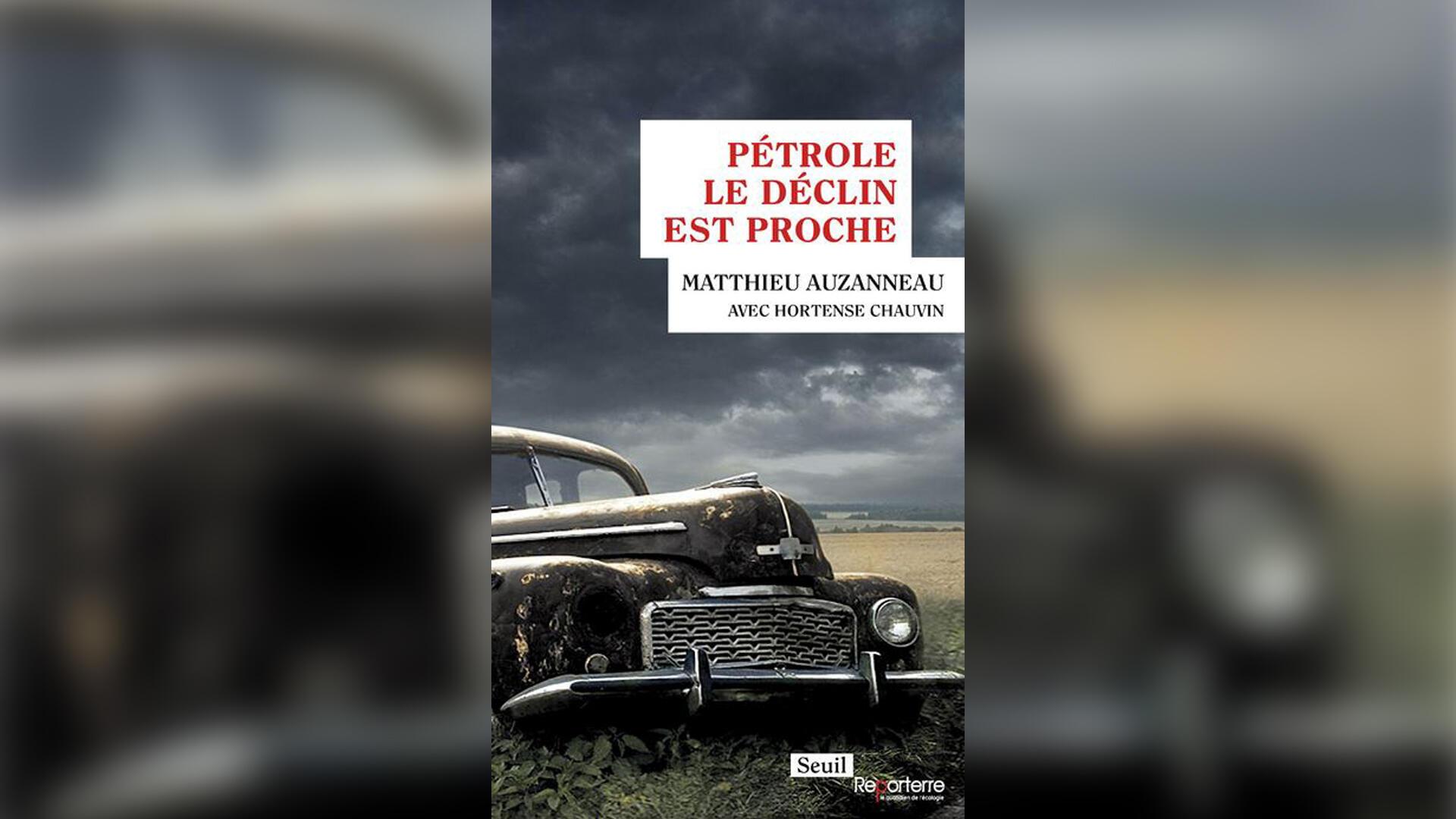 couverture - Pétrole, le déclin est proche_Matthieu Auzanneau_Hortense Chauvin