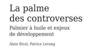 «La palme de la controverse», d'Alain Rival et Patrice Levang.