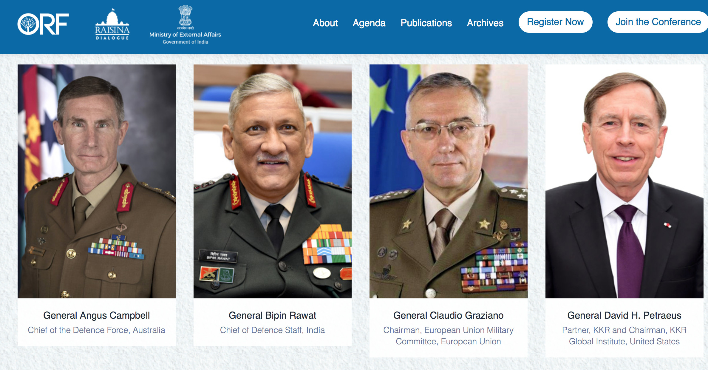 The speakers list of the 2021 Raisina Dialogue included General Angus Cambell, the Australian Defence Force chief, General Bipin Rawat, India's Chief of Defence Staff, General Claudio Graziano, the Chair of the EU Military Committee and former CIA chief David Petreaus, as well as General Koji Yamazaki, Chief of Staff of Japan's defence forces and Nato's Jens Stoltenberg.