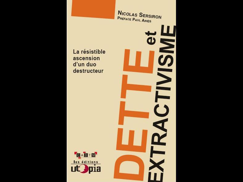 Couverture de «Dette et extractivisme» de Nicolas Sersiron.