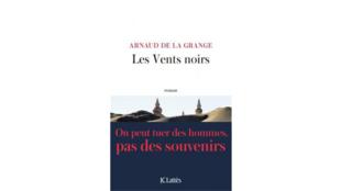 «Les Vents noirs» d'Arnaud de la Grange.