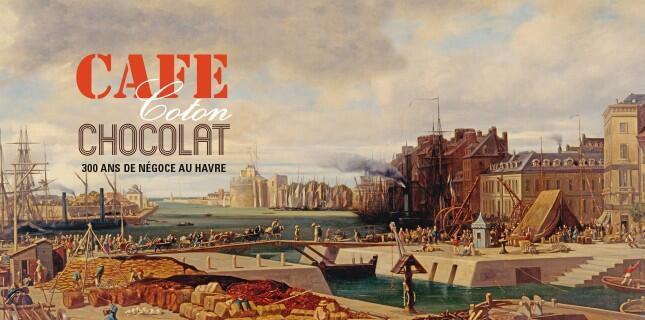 Affiche de l'exposition «Café, coton, chocolat - 300 ans de négoce au Havre».