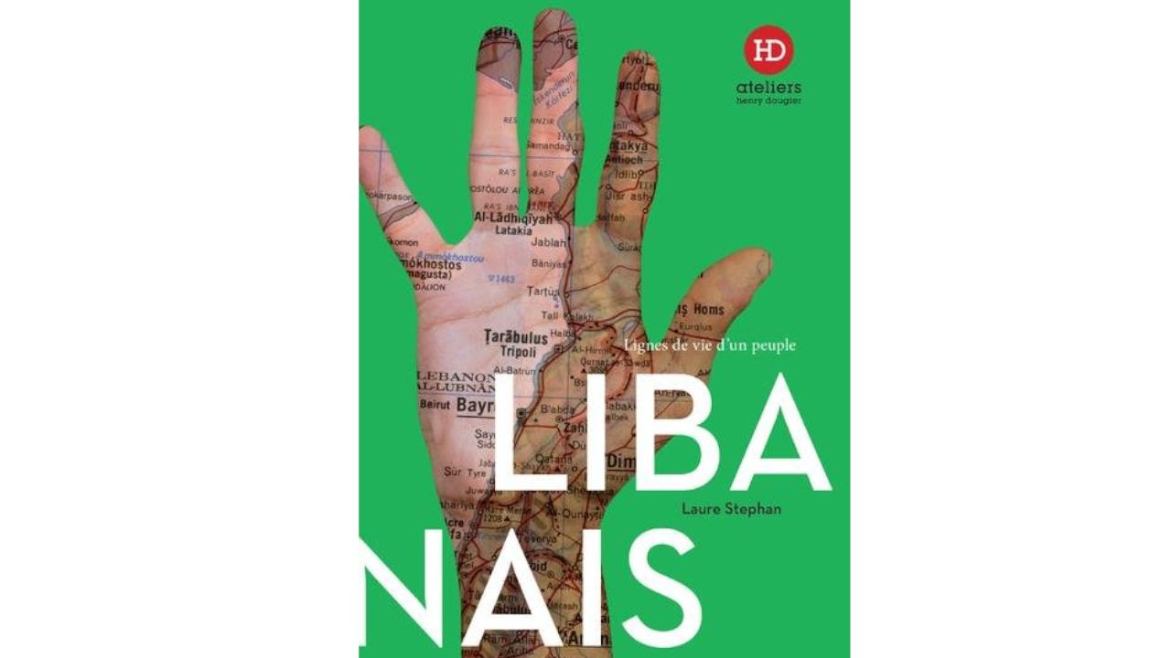 «Libanais, lignes de vie d'un peuple» de Laure Stephan.
