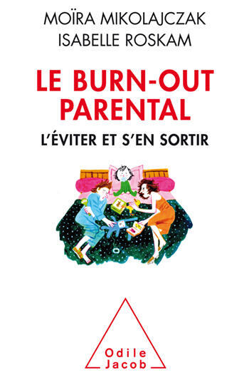"""""""Le Burn-out parental: L'éviter et s'en sortir""""- """"Burn Out Parental, como evitá-lo e resolvê-lo"""", tradução livre."""
