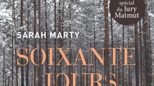La couverture du livre «Soixante jours» de Sarah Marty.