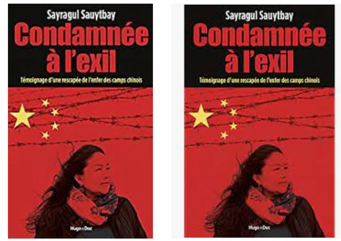 哈薩克族中國公民薩伊拉古-索伊特拜(Sayragul Sauytbay)與德國記者亞歷山德拉-卡維利烏斯(Alexandra Cavelius)合著的《被流放的命運》(Condamnée à l'exil)法語版發行2021年5月25日。
