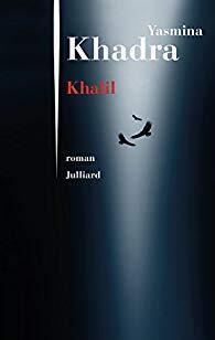 """""""Khalil"""" est le nouveau roman sous la plume du prolifique Yasmine Khadra."""
