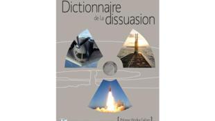 Le « Dictionnaire de la dissuasion » par Philippe Wodka-Gallien, édité chez Marines Eds.