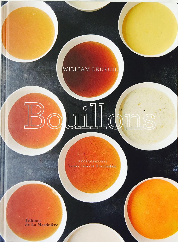 «Bouillons» de William Ledeuil. Photographies de Louis-Laurent Grandadam. Editions La Martinière.