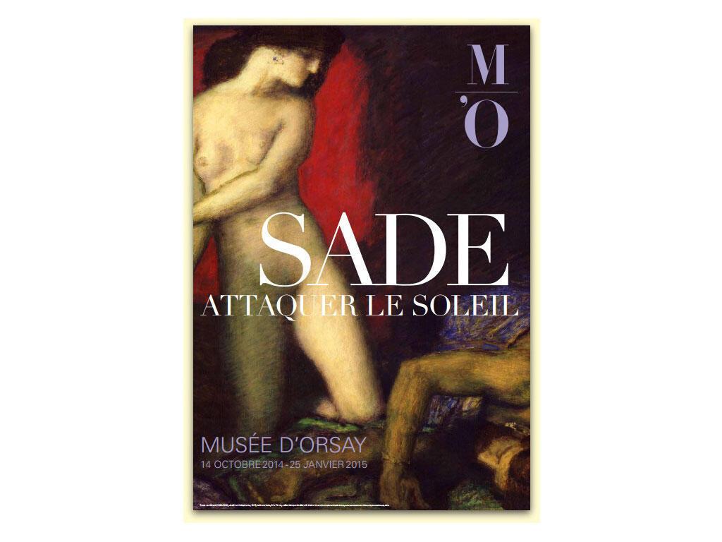 « Sade. Attaquer le soleil », exposition au Musée d'Orsay du 14 octobre 2014 au 25 janvier 2015.